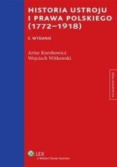 Okładka książki Historia ustroju i prawa polskiego (1772-1918)