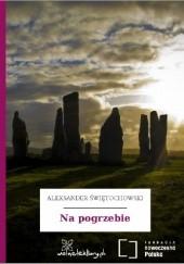 Okładka książki Na pogrzebie Aleksander Świętochowski
