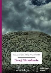 Okładka książki Dwaj filozofowie Aleksander Świętochowski