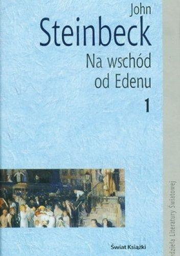 Okładka książki Na wschód od Edenu. Tom 1 John Steinbeck