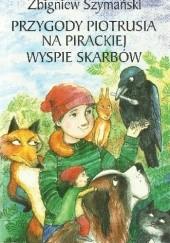 Okładka książki Przygody Piotrusia na pirackiej wyspie skarbów Zbigniew Szymański