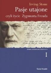 Okładka książki Pasje utajone, czyli życie Zygmunta Freuda. Tom 1