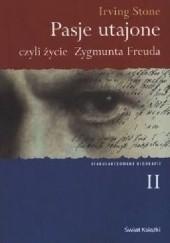 Okładka książki Pasje utajone, czyli życie Zygmunta Freuda. Tom 2