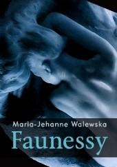 Okładka książki Faunessy. Powieść dzisiejsza Maria z Colonna Walewskich Wielopolska
