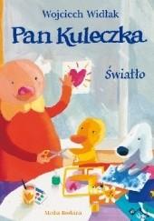 Okładka książki Pan Kuleczka. Światło Wojciech Widłak,Elżbieta Wasiuczyńska