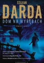Okładka książki Dom na Wyrębach Stefan Darda
