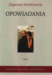 Okładka książki Opowiadania. Tom I Zygmunt Niedźwiecki