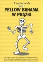Okładka książki Yellow bahama w prążki Ewa Nowak