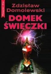 Okładka książki Domek świeczki Zdzisław Domolewski