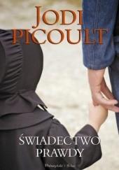 Okładka książki Świadectwo prawdy Jodi Picoult
