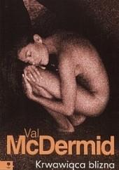 Okładka książki Krwawiąca blizna Val McDermid