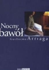 Okładka książki Nocny bawół Guillermo Arriaga