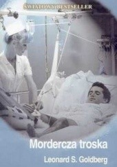 Okładka książki MORDERCZA TROSKA Leonard S. Goldberg