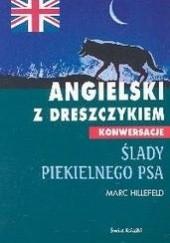 Okładka książki Angielski z dreszczykiem - konwersacje. Ślady piekielnego psa Marc Hillefeld