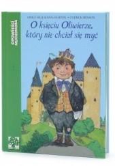 Okładka książki O księciu Oliwierze, który nie chciał się myć Patrick Benson,Odile Hellmann-Hurpoil