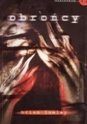 Okładka książki Obrońcy Brian Lumley