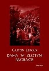 Okładka książki Dama w złotym brokacie Gaston Leroux