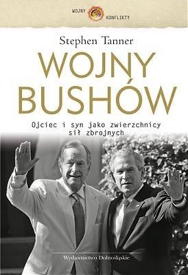 Okładka książki Wojny Bushów Stephen Tanner