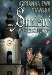 Okładka książki Śmierć w klasztorze Adrianna Ewa Stawska