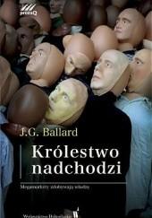 Okładka książki Królestwo nadchodzi James Graham Ballard