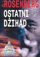 Okładka książki Ostatni dżihad Joel C. Rosenberg