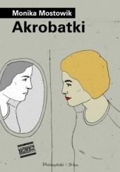 Okładka książki Akrobatki Monika Mostowik