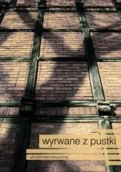 Okładka książki Wyrwane z pustki Włodzimierz Kruszona