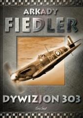 Okładka książki Dywizjon 303 Arkady Fiedler
