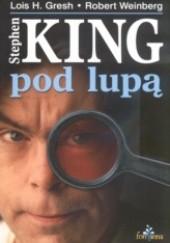 Okładka książki Stephen King pod lupą Lois H. Gresh,Robert Weinberg