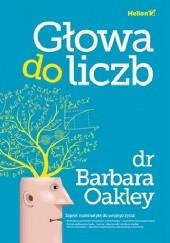 Okładka książki Głowa do liczb Barbara Oakley
