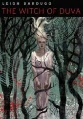 Okładka książki The Witch of Duva Leigh Bardugo