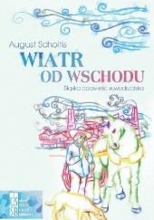 Okładka książki Wiatr od wschodu August Scholtis