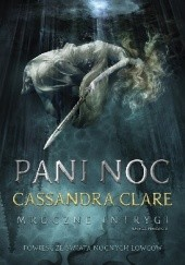 Okładka książki Pani Noc Cassandra Clare
