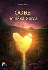 Okładka książki OOBE ŚCIEŻKA SERCA Robert Noble