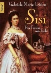 Okładka książki Sisi. Ein Traum von Liebe Marie Cristen
