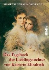 Okładka książki Das Tagebuch der Lieblingstochter von Kaiserin Elisabeth 1878-1899 Maria Waleria Habsburg