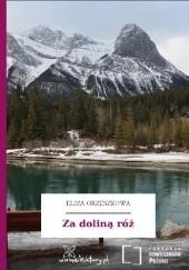 Okładka książki Za doliną róż Eliza Orzeszkowa