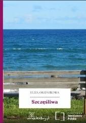 Okładka książki Szczęśliwa Eliza Orzeszkowa
