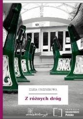 Okładka książki Z różnych dróg Eliza Orzeszkowa