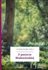 Okładka książki Z puszczy Białowieskiej Henryk Sienkiewicz