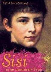 Okładka książki Sisi, eine moderne Frau Sigrid M. Größing