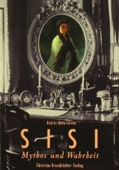 Okładka książki Sisi. Mythos und Wahrheit Katrin Unterreiner