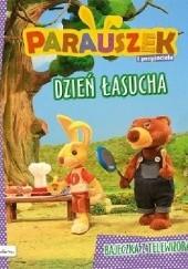 Okładka książki Parauszek i przyjaciele. Dzień łasucha Julia Śniarowska