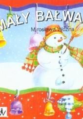 Okładka książki Mały bałwanek Mirosława Woźna