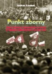 Okładka książki Punkt zborny. Obraz Kościoła katolickiego w Polsce w tekstach publicznych z lat 1970-1989 Andrzej Kominek