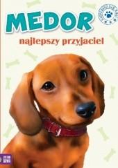 Okładka książki Medor. Najlepszy przyjaciel Marzena Kwietniewska-Talarczyk