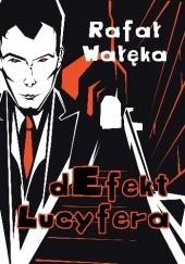 Okładka książki dEfekt Lucyfera Rafał Wałęka
