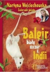 Okładka książki Balgir. Biały szczur z Indii Martyna Wojciechowska