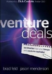 Okładka książki Venture Deals. Be Smarter Than Your Lawyer and Venture Capitalist Brad Feld