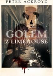 Okładka książki Golem z Limehouse Peter Ackroyd